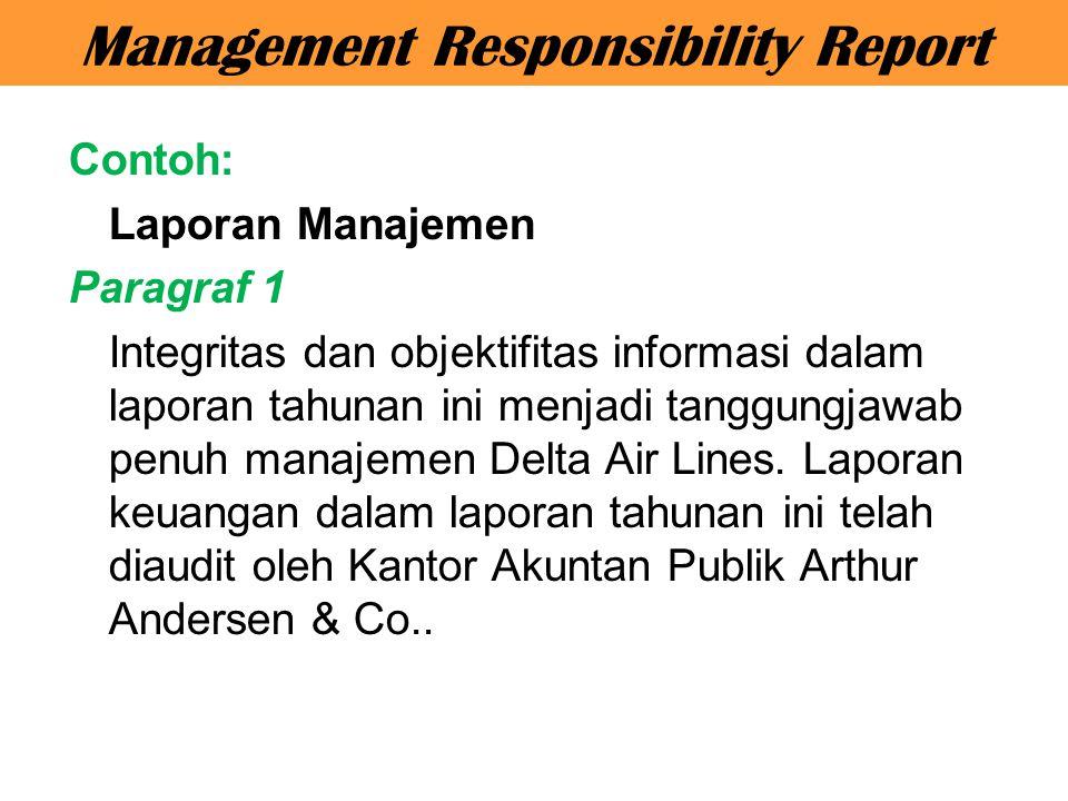 Contoh: Laporan Manajemen Paragraf 1 Integritas dan objektifitas informasi dalam laporan tahunan ini menjadi tanggungjawab penuh manajemen Delta Air L
