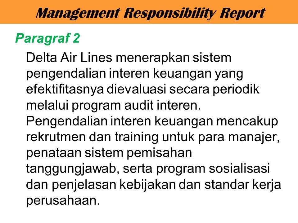 Paragraf 2 Delta Air Lines menerapkan sistem pengendalian interen keuangan yang efektifitasnya dievaluasi secara periodik melalui program audit intere