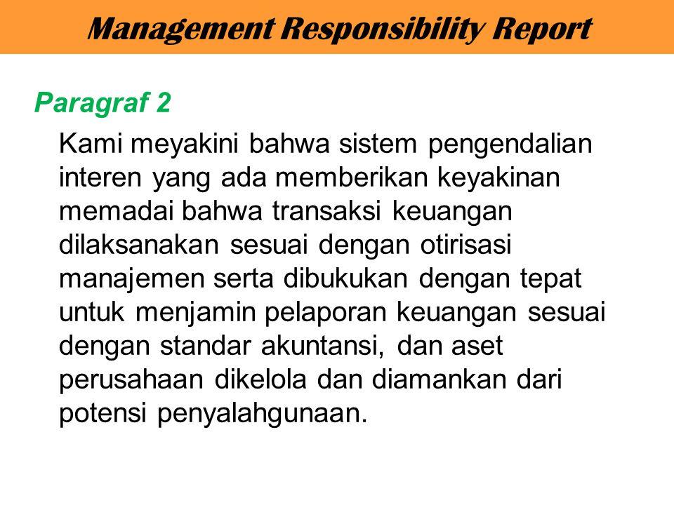 Paragraf 2 Kami meyakini bahwa sistem pengendalian interen yang ada memberikan keyakinan memadai bahwa transaksi keuangan dilaksanakan sesuai dengan o