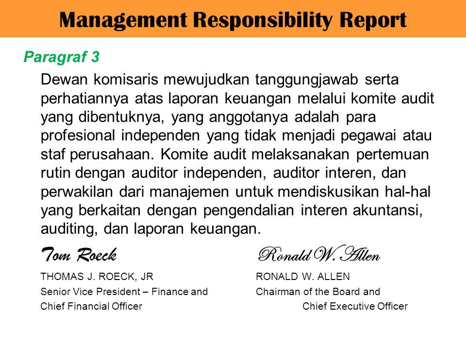 Paragraf 3 Dewan komisaris mewujudkan tanggungjawab serta perhatiannya atas laporan keuangan melalui komite audit yang dibentuknya, yang anggotanya ad