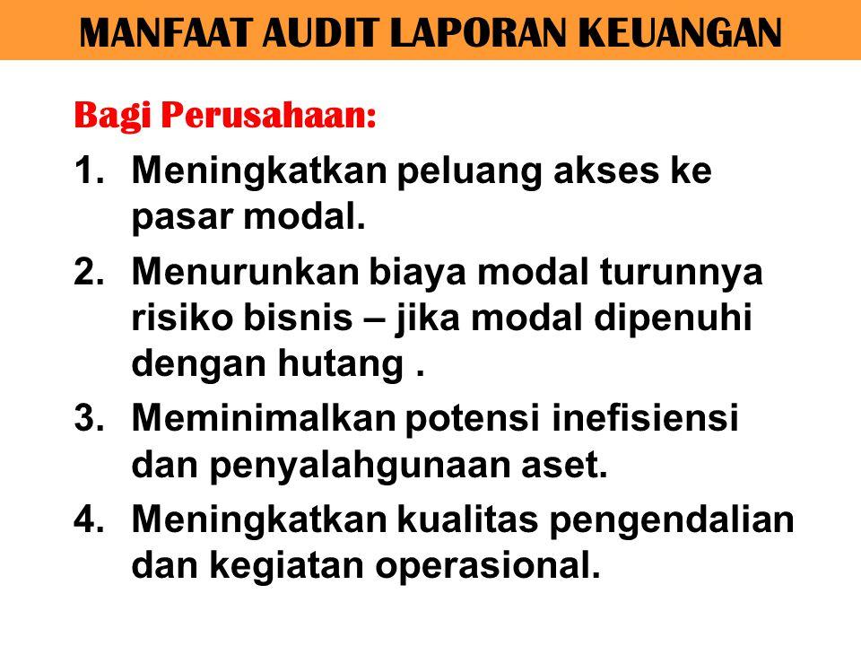 BUKTI AUDIT Audit dilakukan dengan cara mengumpulkan dan menguji bukti audit (bukti pendukung laporan keuangan), dengan tujuan: 1.Menguji eksistensi bukti 2.Menguji validitas bukti 3.Menguji ketepatan perlakuan akuntansi bukti