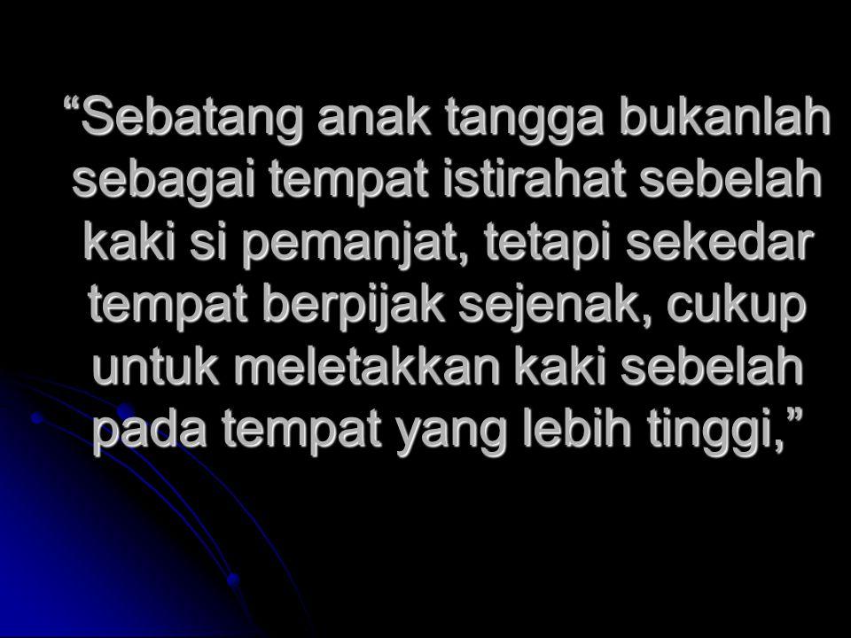 """""""Janganlah menilai orang yang mencoba dan gagal, tetapi nilai orang yang gagal mencoba """" Bili P,S. Lim"""