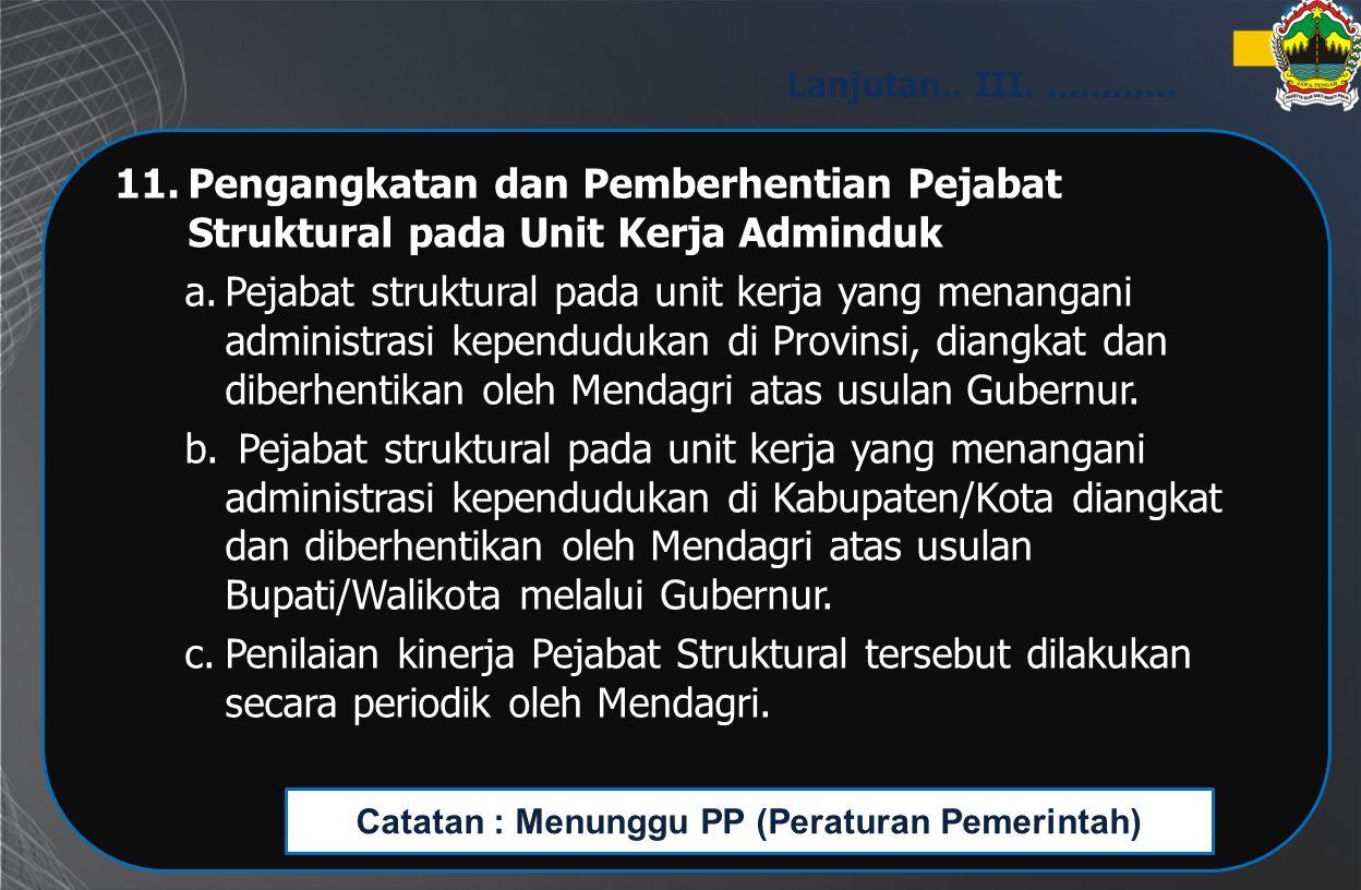 11.Pengangkatan dan Pemberhentian Pejabat Struktural pada Unit Kerja Adminduk a.Pejabat struktural pada unit kerja yang menangani administrasi kependu