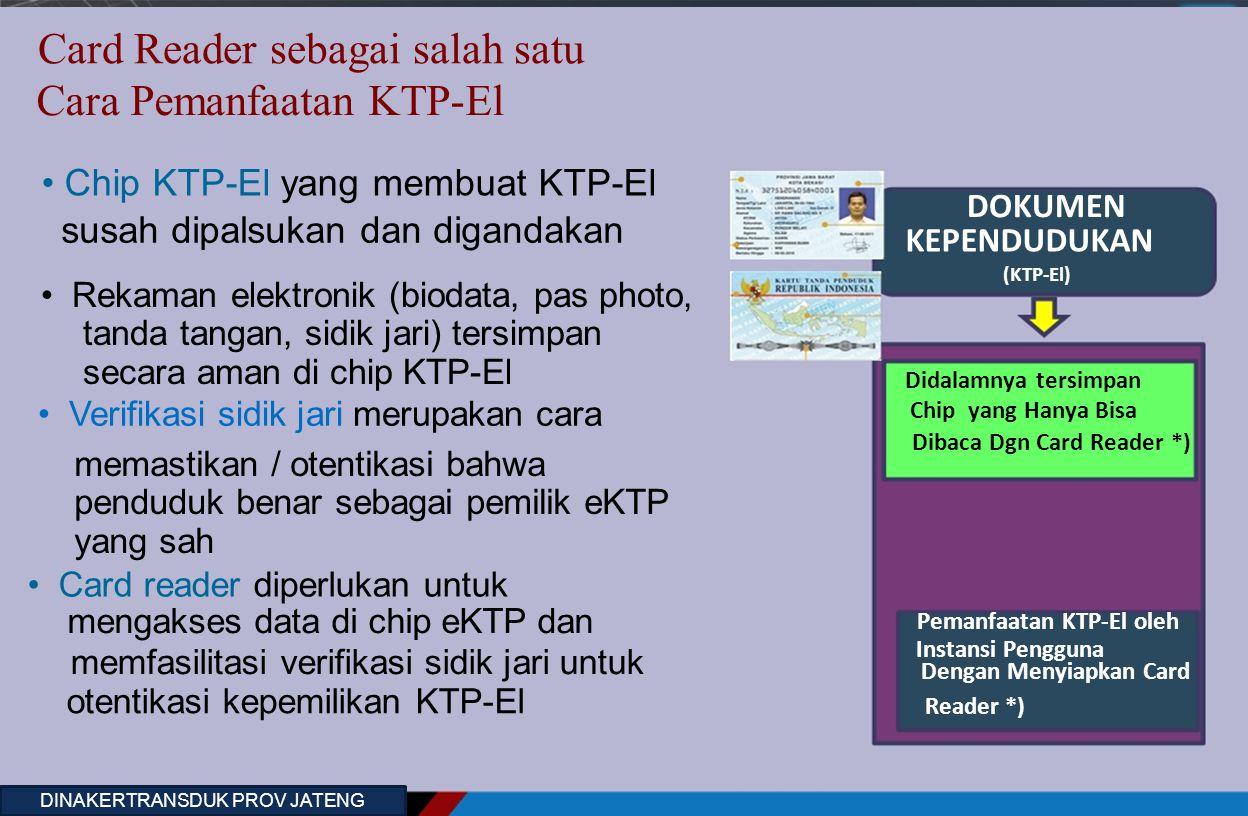 Card Reader sebagai salah satu Cara Pemanfaatan KTP-El Chip KTP-El yang membuat KTP-El DOKUMEN susah dipalsukan dan digandakan KEPENDUDUKAN (KTP-El) R