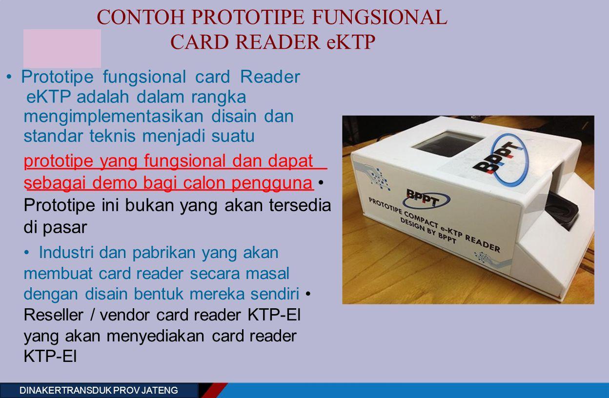 CONTOH PROTOTIPE FUNGSIONAL CARD READER eKTP Prototipe fungsional card Reader eKTP adalah dalam rangka mengimplementasikan disain dan standar teknis m