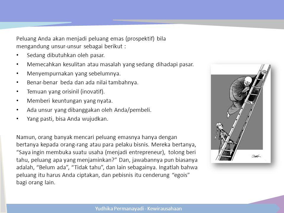 Yudhika Permanayadi - Kewirausahaan Beberapa contoh bagaimana seseorang mendapatkan peluang Chairul Rivai dengan Cwie Mie-nya – Pengetahuan, Kebiasaan, Pengalaman dan skillnya di bidang perhotelan didapat setalah lulus dari National Hotel Institute Bandung pada tahun 1982.