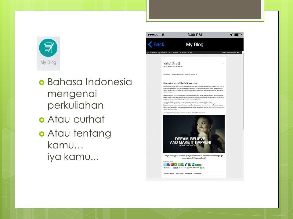  Bahasa Indonesia mengenai perkuliahan  Atau curhat  Atau tentang kamu… iya kamu...