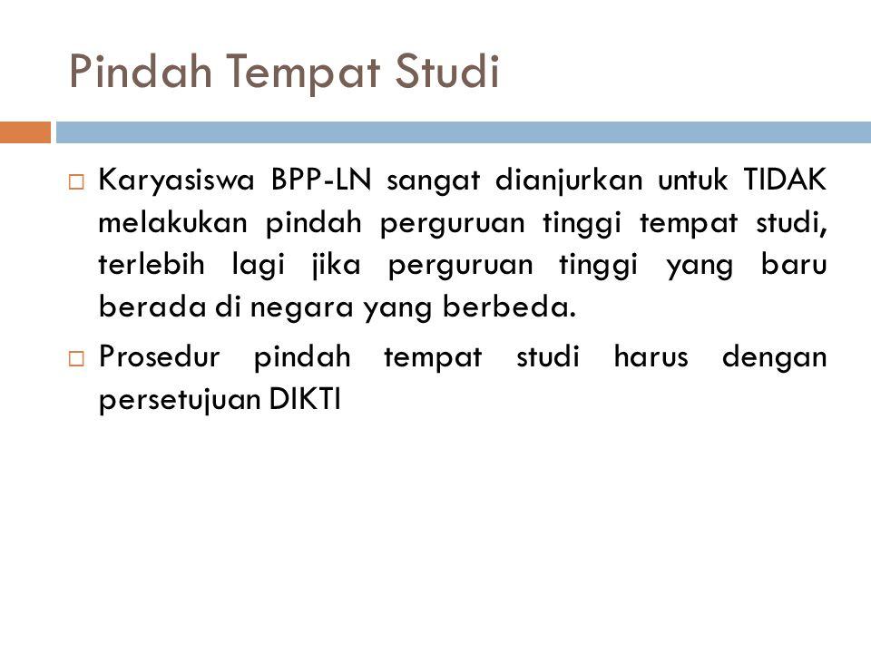 Pindah Tempat Studi  Karyasiswa BPP-LN sangat dianjurkan untuk TIDAK melakukan pindah perguruan tinggi tempat studi, terlebih lagi jika perguruan tin