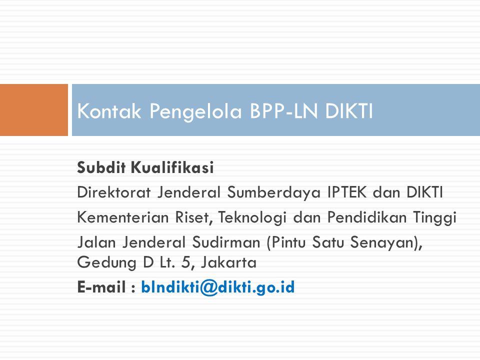 Kontak Pengelola BPP-LN DIKTI Subdit Kualifikasi Direktorat Jenderal Sumberdaya IPTEK dan DIKTI Kementerian Riset, Teknologi dan Pendidikan Tinggi Jal