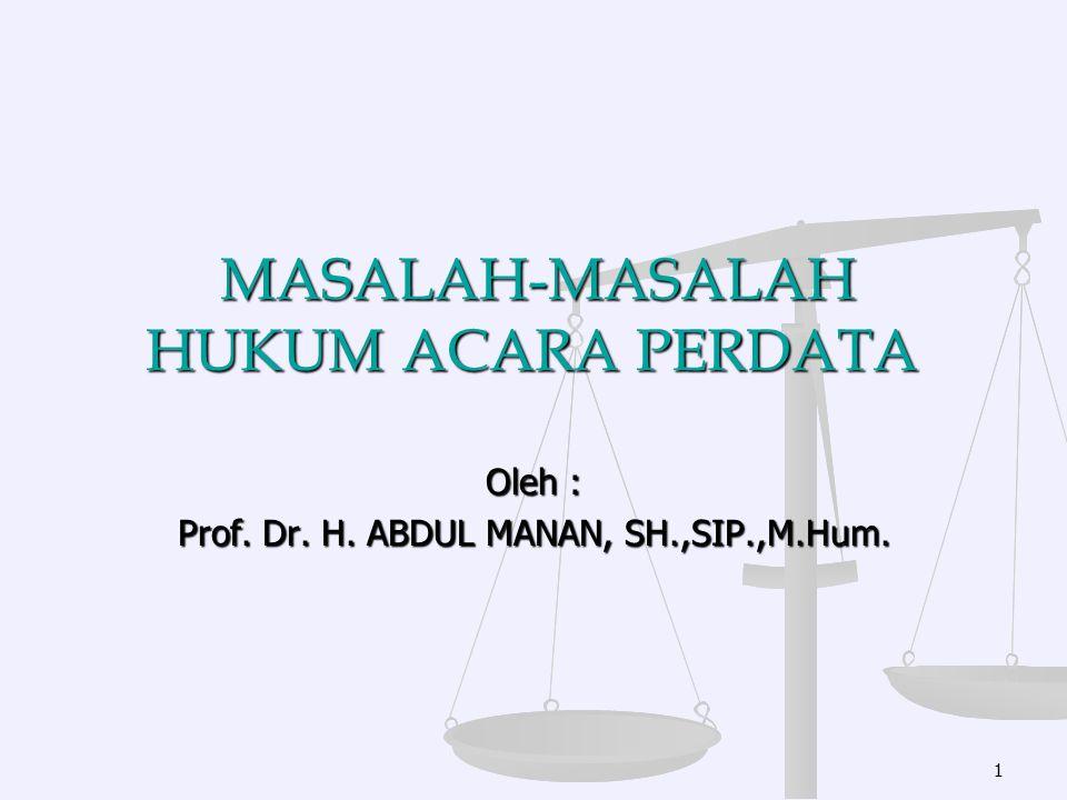 MASALAH-MASALAH HUKUM ACARA PERDATA I.Surat Gugatan.