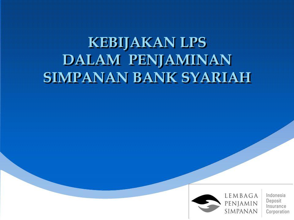 KEBIJAKAN LPS DALAM PENJAMINAN SIMPANAN BANK SYARIAH