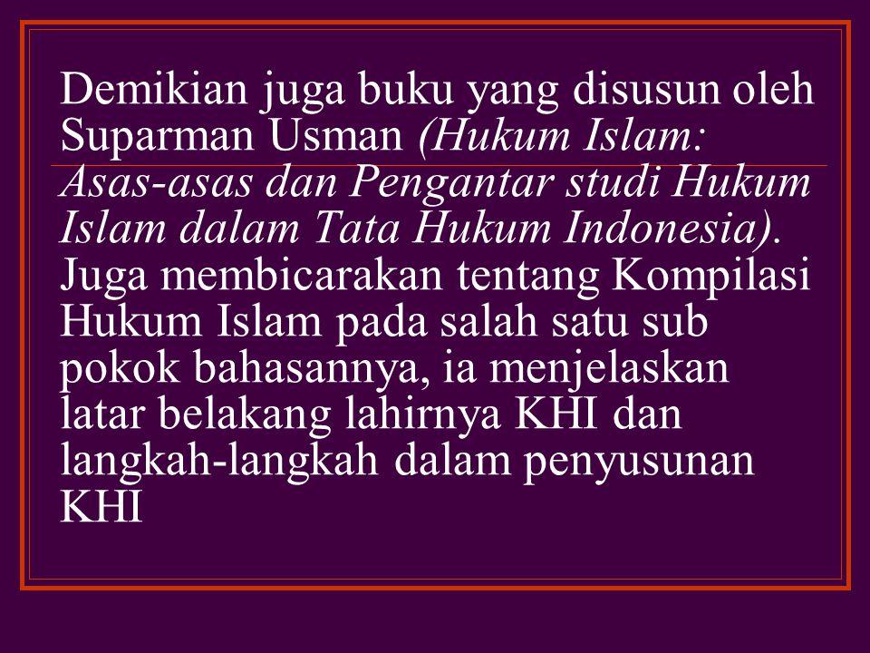 Literatur mengenai Kompilasi Hukum Islam karya Abdurrahman yang berjudul Kompilasi Hukum Islam di Indonesia membicarakan tentang pengertian kompilasi, latar belakang penyusunan dan materi kompilasi hukum Islam.Selanjutnya buku yang ditulis oleh M.
