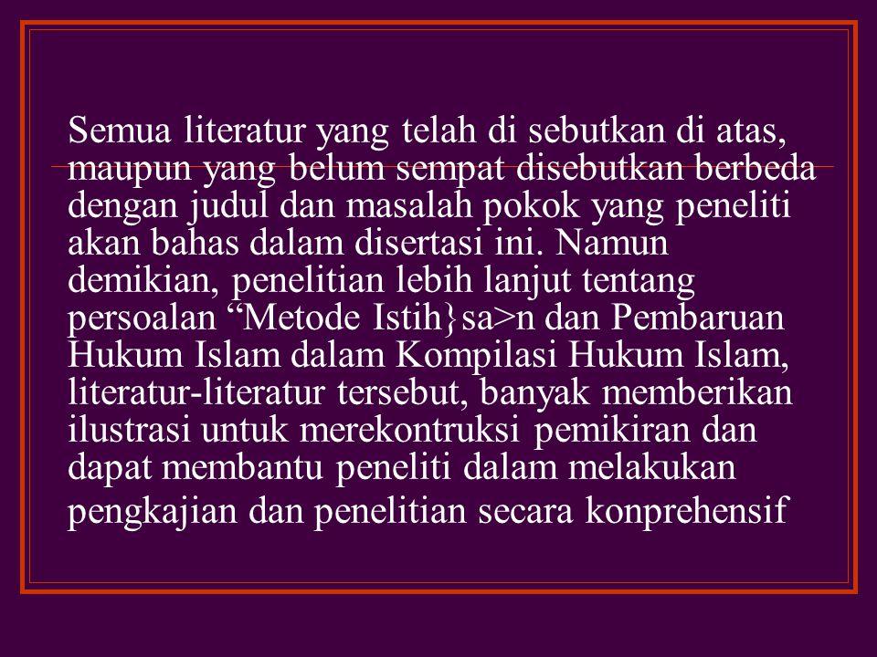 Demikian juga buku yang disusun oleh Suparman Usman (Hukum Islam: Asas-asas dan Pengantar studi Hukum Islam dalam Tata Hukum Indonesia).
