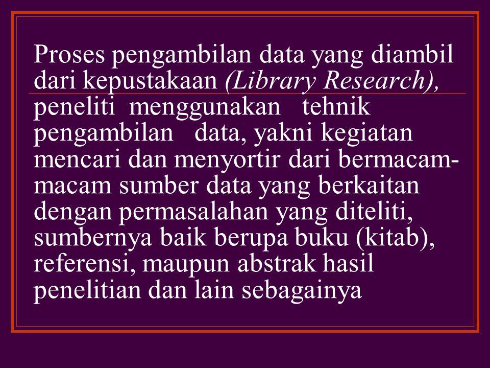 3. Metode Pengumpulan Data Disertasi ini merupakan penelitian kepustakaan, sehingga data yang dipergunakan dalam disertasi ini bersumber dari karya-ka