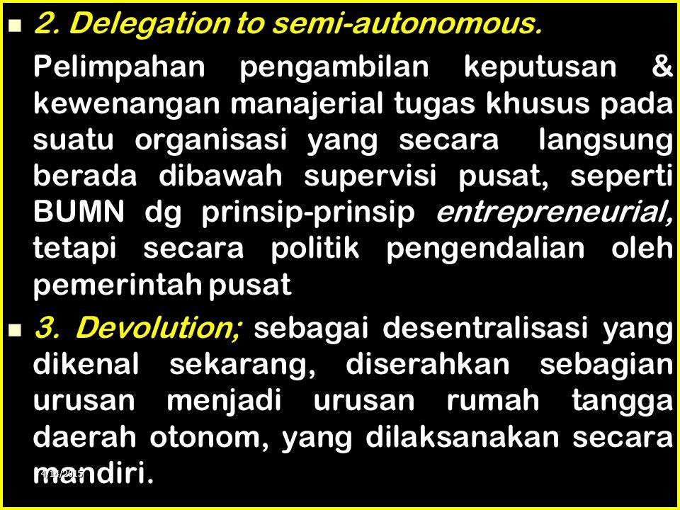 3. JENIS DAN KELEBIHAN DESENTRALISASI Cheema & Rondinelli (1983) Cheema & Rondinelli (1983) 1. Deconcentratiton; field administration & local Administ