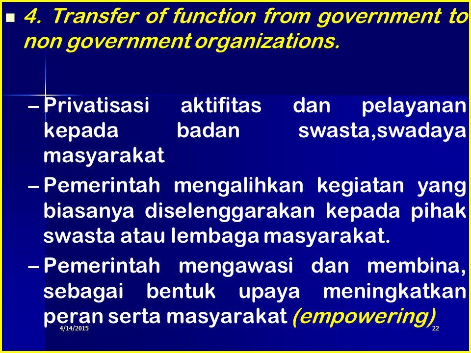 21 Karakteristiknya : 1.Unit pemerintah bersifat otonom, terpisah tingkatan pemerintahannya, 2. Mempunyai batas wilayah yang legal, yang berwenang mel