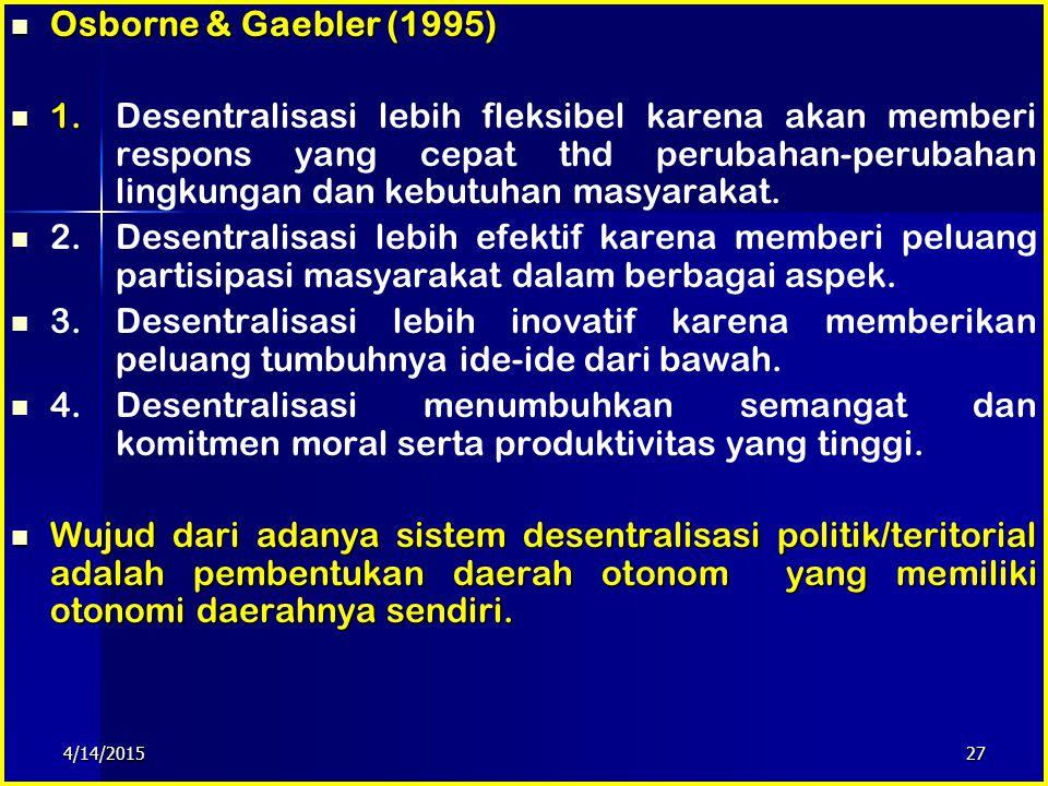 26 Cheema &Rondenelli (1983) 1. 1. Mempermudah artikulasi & implementasi kebijakan pembangunan. 2. 2. Prosedur administrasi/birokrasi menjadi lebih se