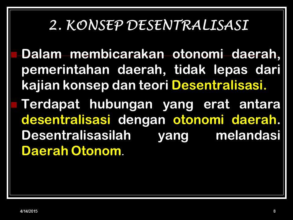 4/14/20157 Kedua; Otonomi yang nyata dan bertanggung jawab menekankan segi kemampuan daerah untuk mengatur dan mengurus rumah tangganya sendiri. Kemam
