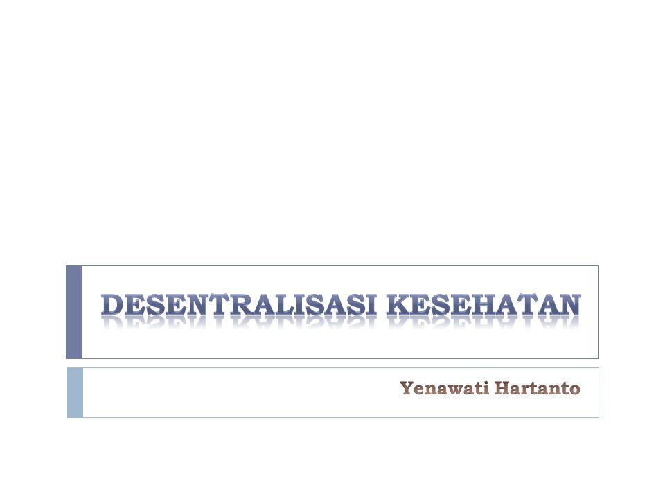  Isu Desentralisasi di Indonesia dimulai pasca reformasi sekitar tahun 1999-2000.