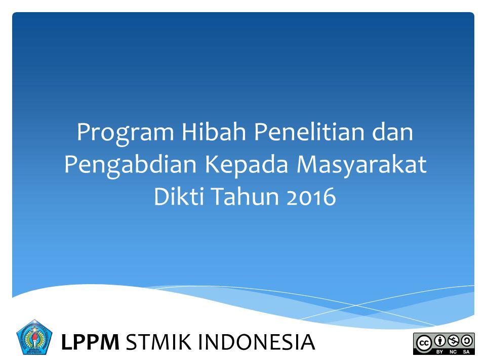 LPPM STMIK INDONESIA Program Hibah Penelitian dan Pengabdian Kepada Masyarakat Dikti Tahun 2016