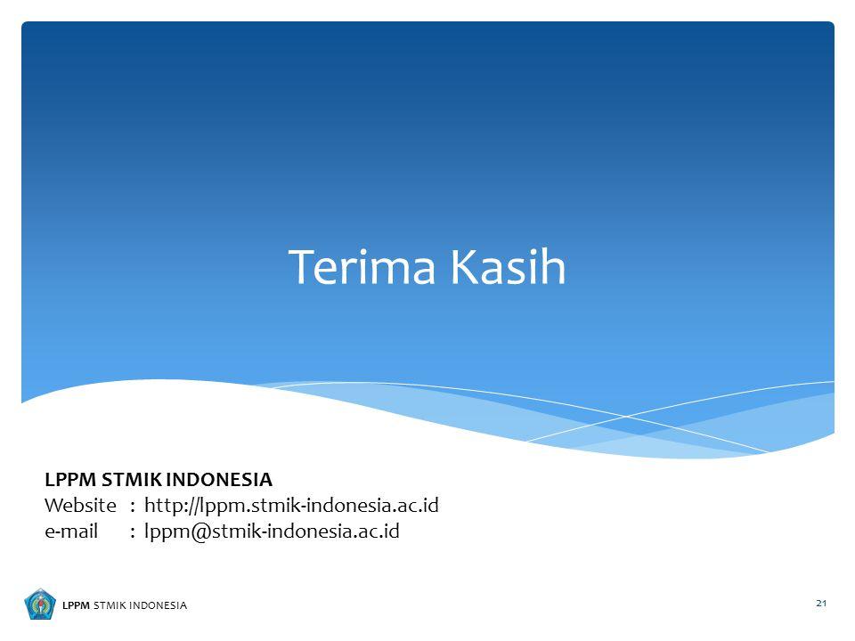 LPPM STMIK INDONESIA Terima Kasih 21 LPPM STMIK INDONESIA Website: http://lppm.stmik-indonesia.ac.id e-mail: lppm@stmik-indonesia.ac.id