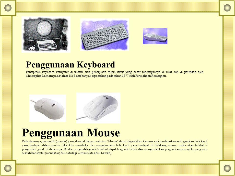 Penggunaan Keyboard Penciptaan keyboard komputer di ilhami oleh penciptaan mesin ketik yang dasar rancangannya di buat dan di patenkan oleh Christophe