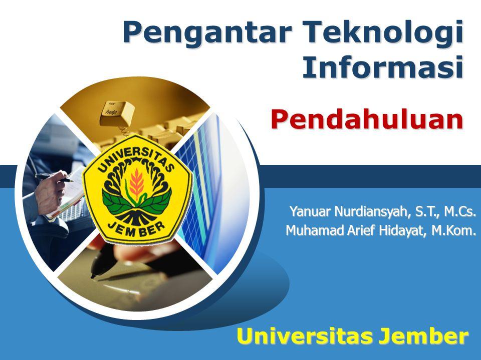 Pengantar Teknologi Informasi Yanuar Nurdiansyah, S.T., M.Cs.