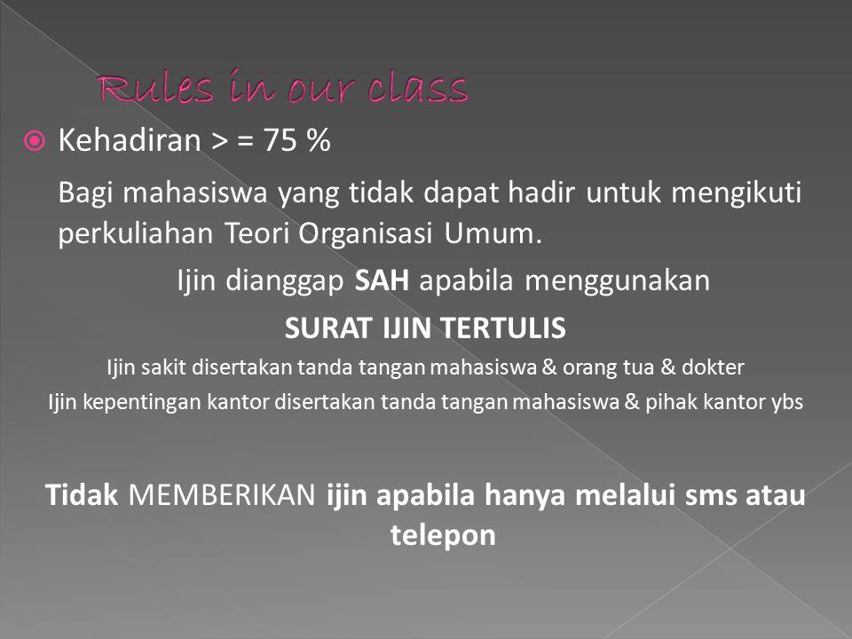  Absensi= 10%  Tugas, tes kecil= 20 %  UTS = 30 %  UAS= 40 %