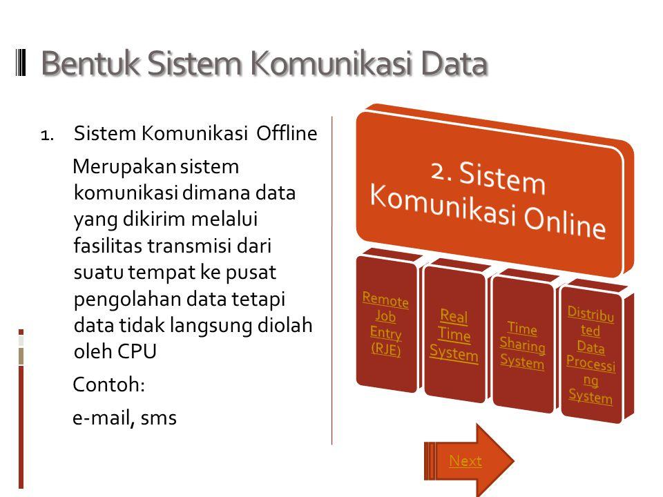 Remote Job Entry (RJE) Data yang akan dikirim dikumpulkan (batch) terlebih dahulu dan secara bersama-sama dikirimkan ke komputer pusat untuk diproses (batch processing system).