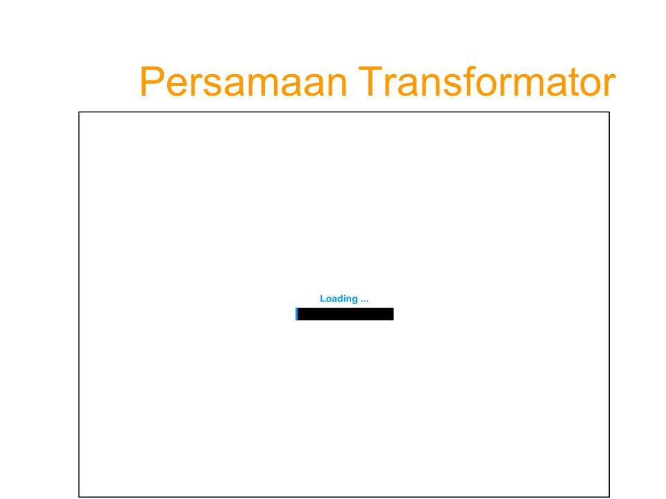 Persamaan Transformator