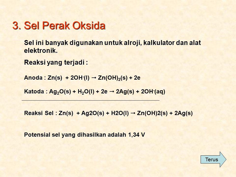 2. Sel Aki Sel aki disebut juga sebagai sel penyimpan, karena dapat berfungsi penyimpan listrik dan pada setiap saat dapat dikeluarkan. Anodenya terbu