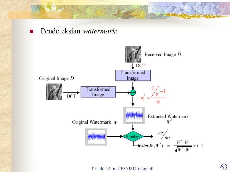 Rinaldi Munir/IF3058 Kriptografi 63 Pendeteksian watermark: