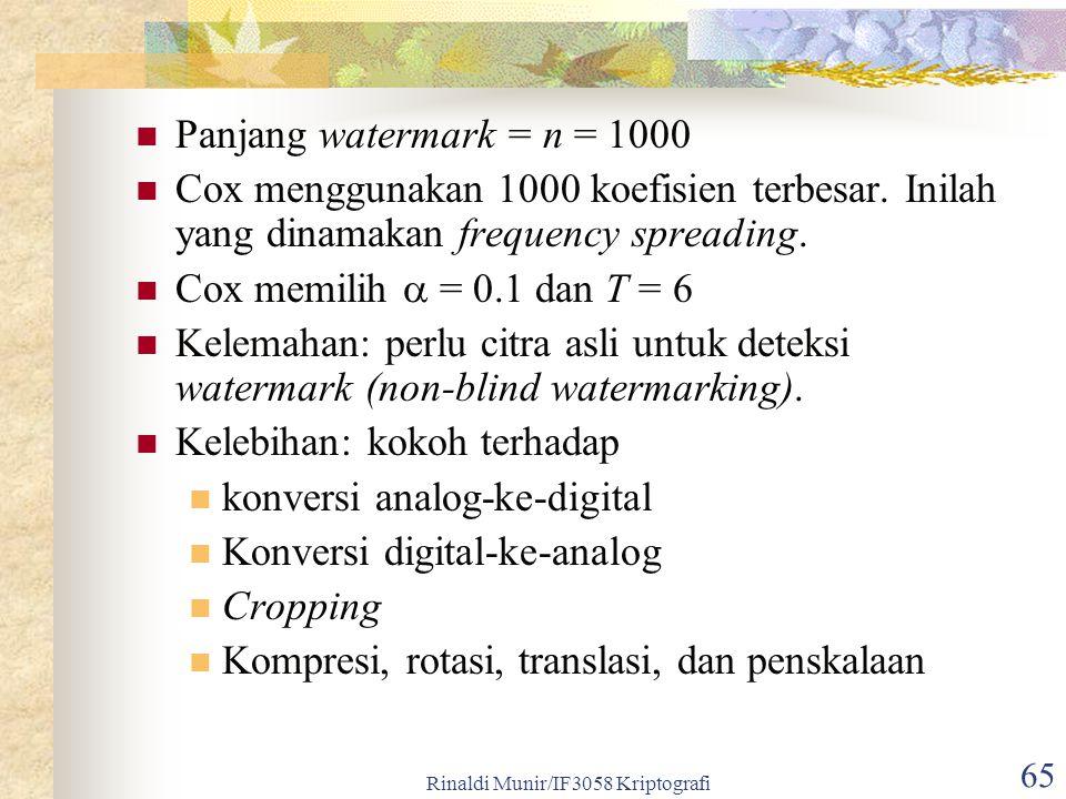 Rinaldi Munir/IF3058 Kriptografi 65 Panjang watermark = n = 1000 Cox menggunakan 1000 koefisien terbesar.