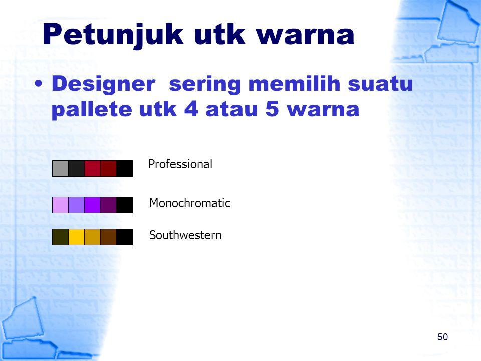 Petunjuk utk warna Designer sering memilih suatu pallete utk 4 atau 5 warna Professional Monochromatic Southwestern 50