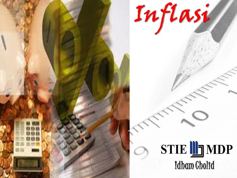 Pengertian Inflasi 1.Proses meningkatnya tingkat harga umum dalam suatu perekonomian yang berlangsung secara terus menerus dan saling mempengaruhi dari waktu ke waktu (jangka panjang) 2.Proses menurunnya nilai mata uang secara terus menerus
