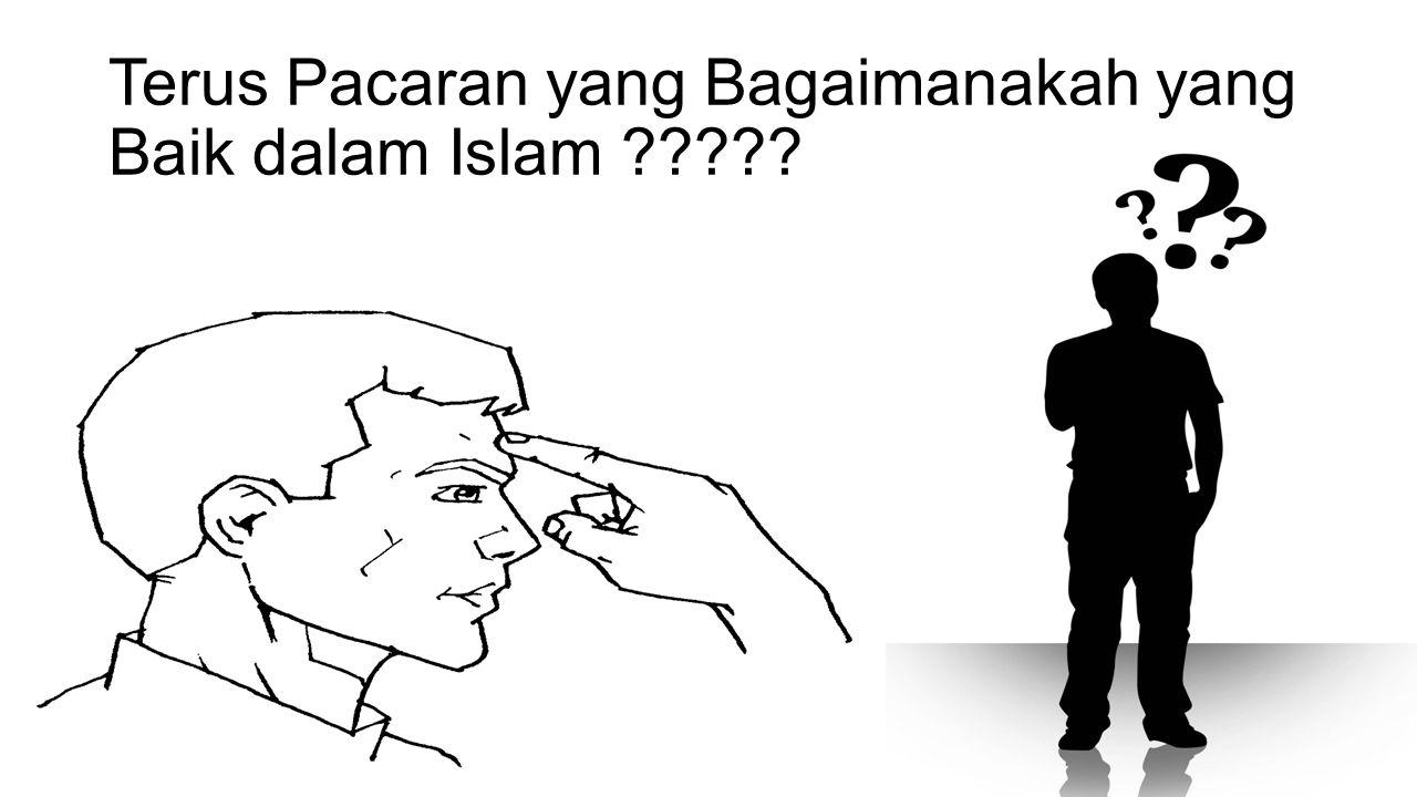 Terus Pacaran yang Bagaimanakah yang Baik dalam Islam ?????