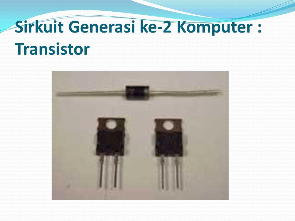 Sirkuit Generasi ke-2 Komputer : Transistor