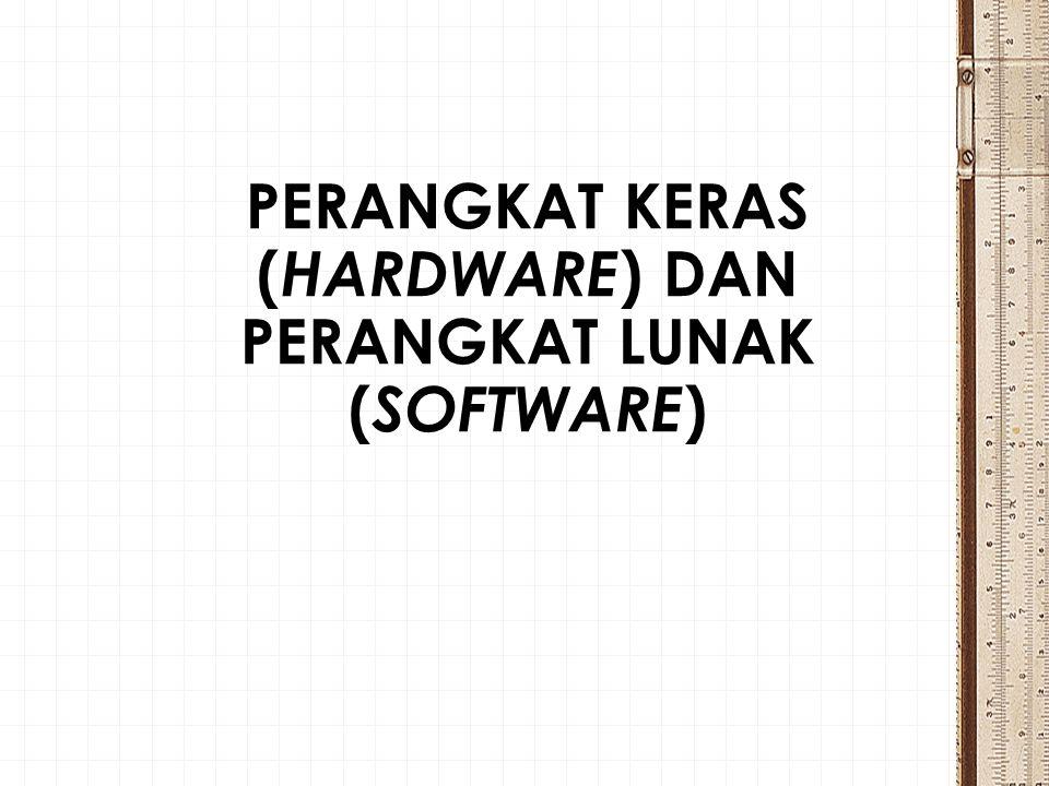  Hardware adalah komponen-komponen fisik yang membentuk satu kesatuan sistem Personal Computer (PC).