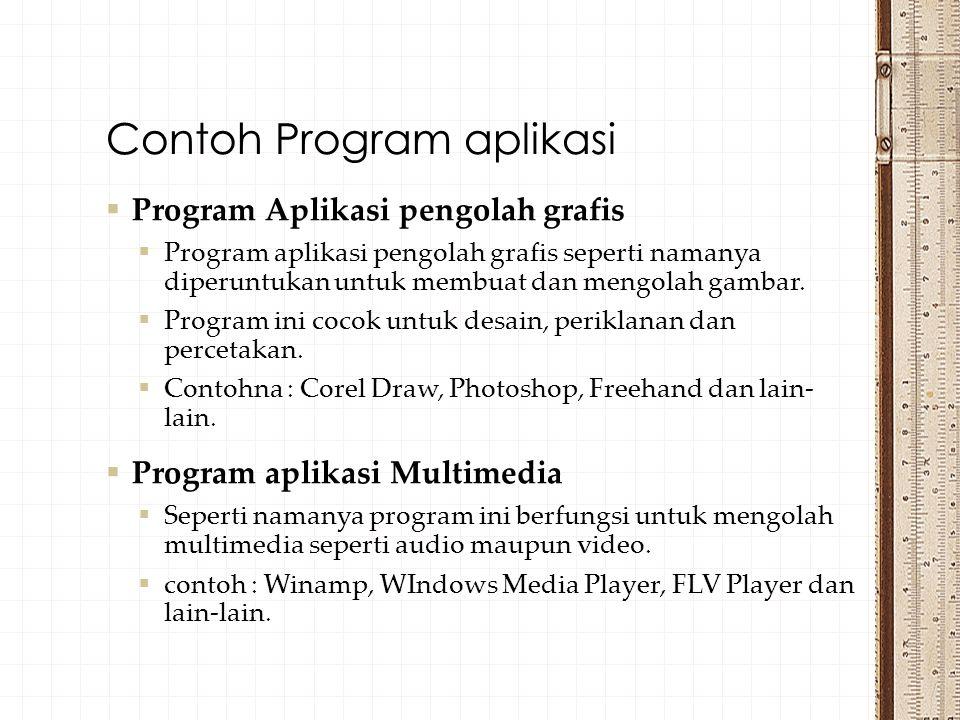  Program Aplikasi pengolah grafis  Program aplikasi pengolah grafis seperti namanya diperuntukan untuk membuat dan mengolah gambar.