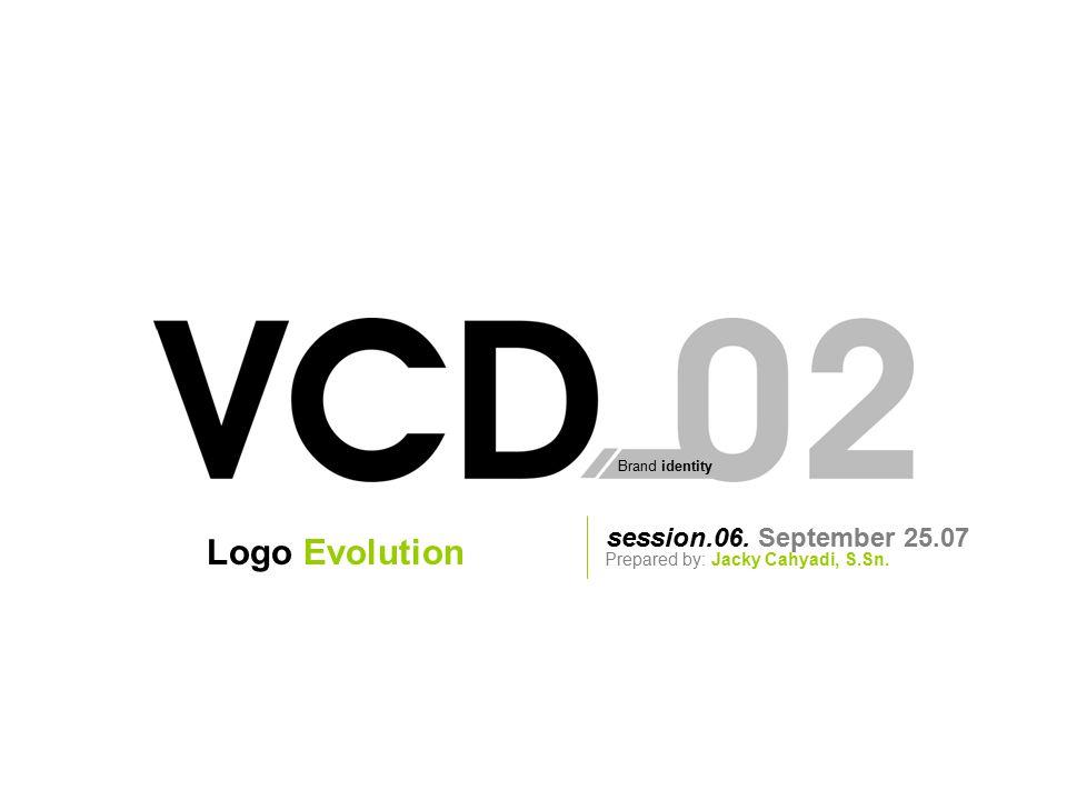 LOGO EVOLUTION ? Visual Communication Design 02.session.06