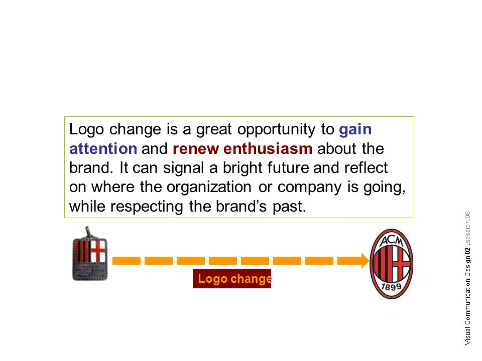 Logo change is a great opportunity to gain attention and renew enthusiasm about the brand. It can signal a bright future and reflect on where the orga