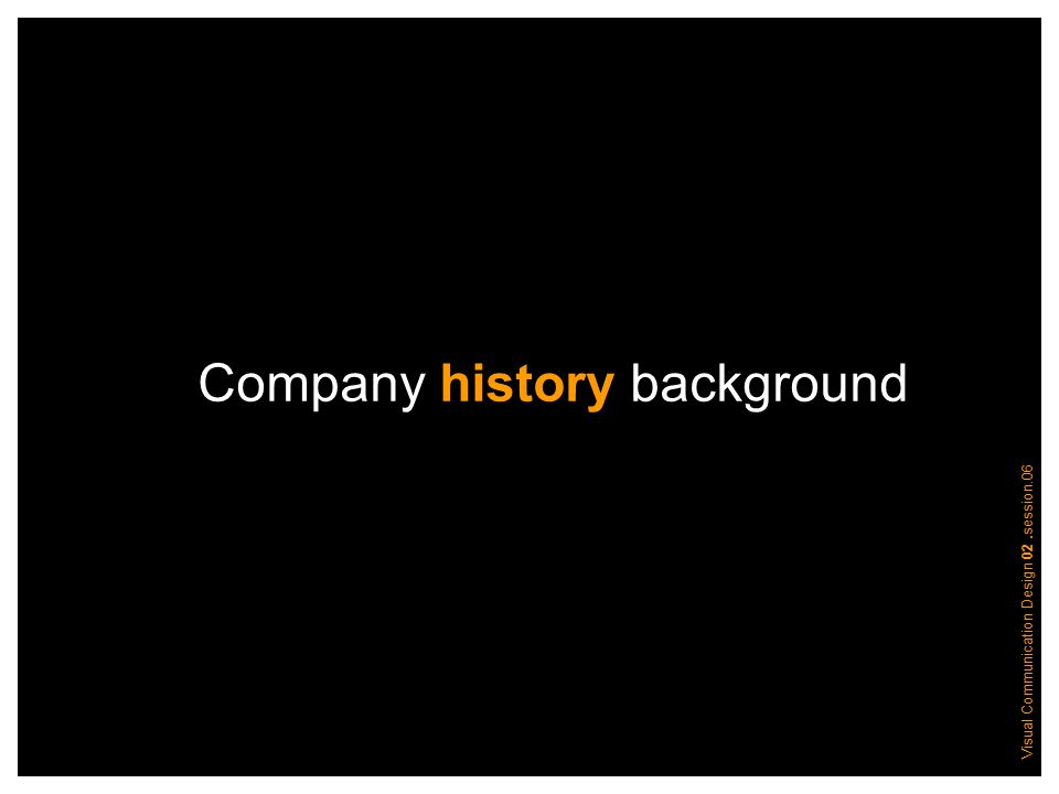 Visual Communication Design 02.session.06 Company history background