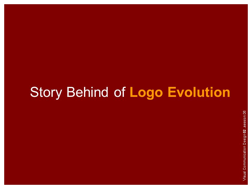 Story Behind of Logo Evolution Visual Communication Design 02.session.06