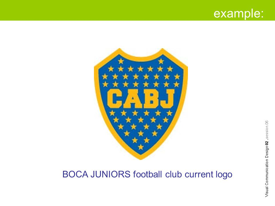 example: Visual Communication Design 02.session.06 BOCA JUNIORS football club current logo