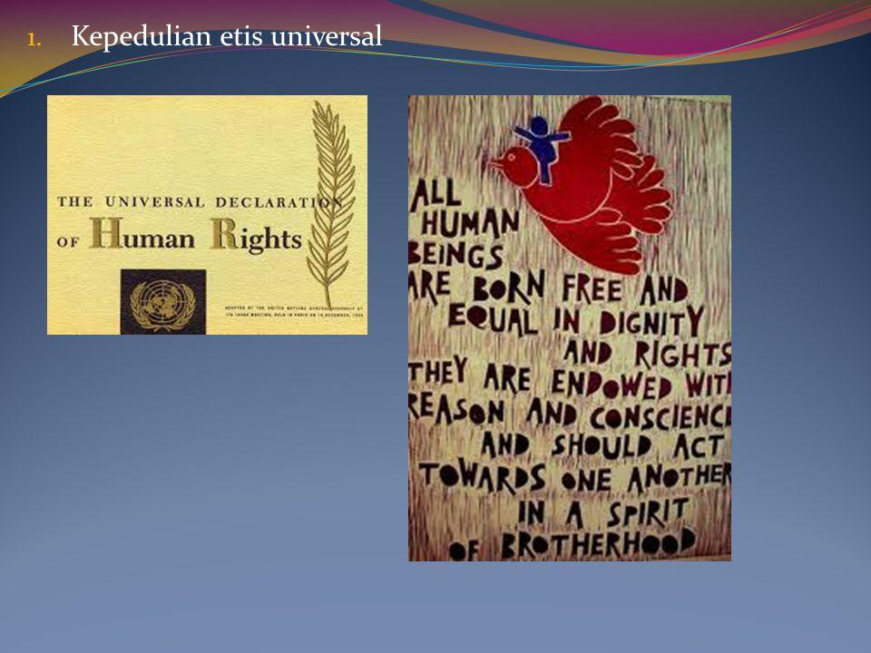 1. Kepedulian etis universal