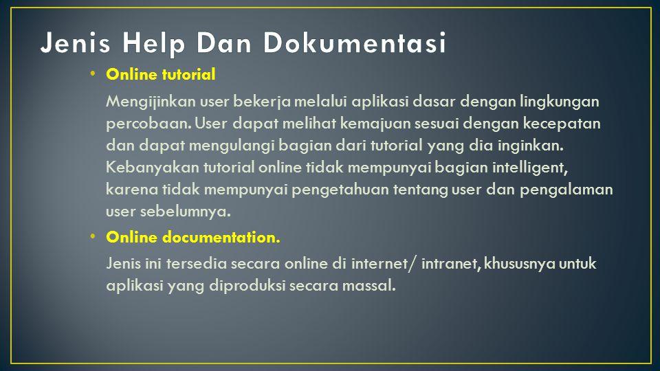 Online tutorial Mengijinkan user bekerja melalui aplikasi dasar dengan lingkungan percobaan. User dapat melihat kemajuan sesuai dengan kecepatan dan d
