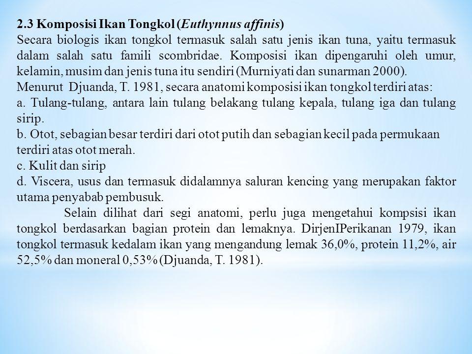 2.2. Klasifikasi Ikan Tongkol (Euthynnus affinis) Klasifikasi Tongkol (Euthynnus affinis) Ikan Tongkol Menurut Saanin (1968), adalah sebagai berikut :