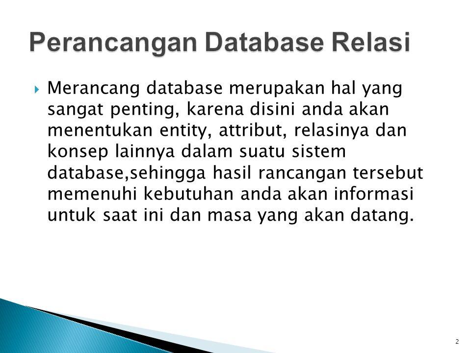 Dalam DBMS entity ini disebut dengan tabel Contoh: Entity Mahasiswa menjadi Tabel mahasiswa Entity Dosen menjadi Tabel Dosen 23