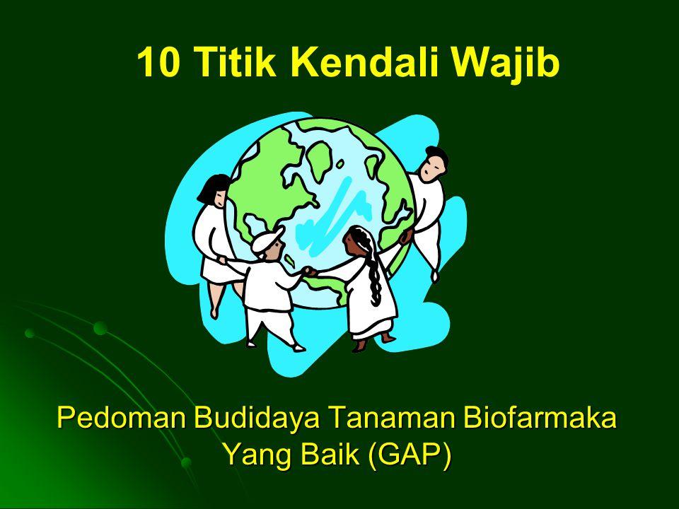 Pedoman Budidaya Tanaman Biofarmaka Yang Baik (GAP) 10 Titik Kendali Wajib