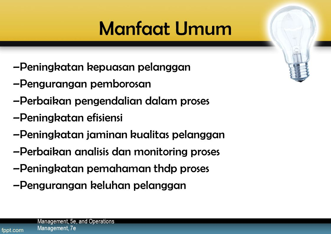 Manfaat Umum Transparency Masters to accompany Heizer/Render – Principles of Operations Management, 5e, and Operations Management, 7e –Peningkatan kep
